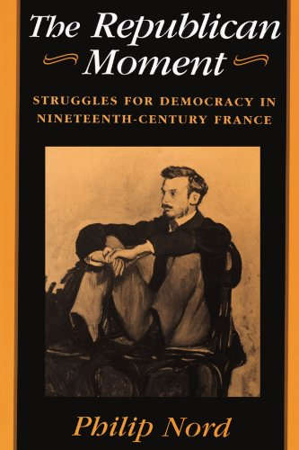 9780674762725: The Republican Moment: Struggles for Democracy in Nineteenth-Century France