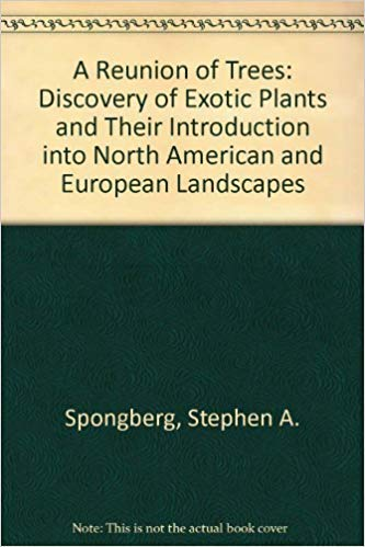9780674766945: A Reunion of Trees: The Discovery of Exotic Plants and Their Introduction into North American and European Landscapes