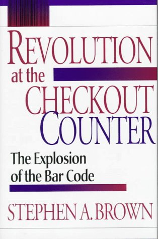 9780674767201: Revolution at the Checkout Counter: The Explosion of the Bar Code (Wertheim Publications in Industrial Relations)