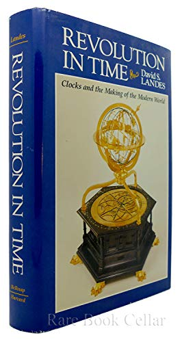 9780674768000: Revolution in Time: Clocks and the Making of the Modern World