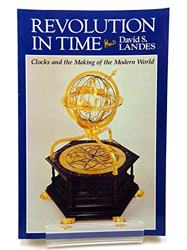 9780674768024: Revolution in Time: Clocks and the Making of the Modern World, First Edition (Belknap Press)