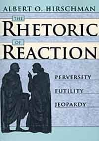 The Rhetoric of Reaction: Perversity, Futility, Jeopardy (Belknap Press) (0674768671) by Hirschman, Albert O.