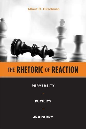 The Rhetoric of Reaction: Perversity, Futility, Jeopardy (Paperback)