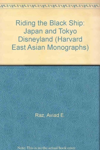 9780674768932: Riding the Black Ship: Japan and Tokyo Disneyland (Harvard East Asian Monographs)