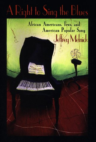 9780674769762: A Right to Sing the Blues: African Americans, Jews, and American Popular Song