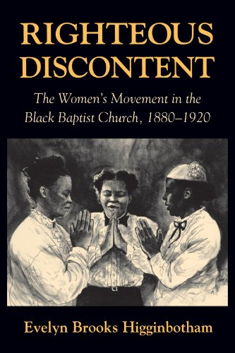 Righteous Discontent: The Women's Movement in the: Higginbotham, Evelyn Brooks