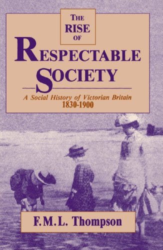 9780674772861: Rise of Respectable Society - A Social History of Victorian Britain 1830-1900 (Paper), The