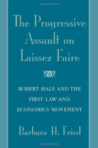 9780674775275: The Progressive Assault on Laissez Faire: Robert Hale and the First Law and Economics Movement