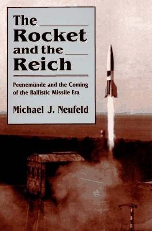 9780674776500: The Rocket and the Reich: Peenemünde and the Coming of the Ballistic Missle Era