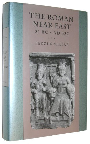 9780674778856: The Roman Near East: 31 BC-AD 337 (Carl Newell Jackson Lectures)