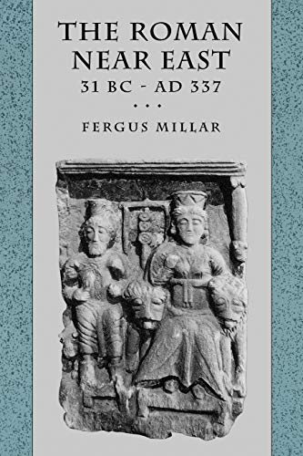 9780674778863: The Roman Near East: 31 BC-AD 337 (Carl Newell Jackson Lectures)