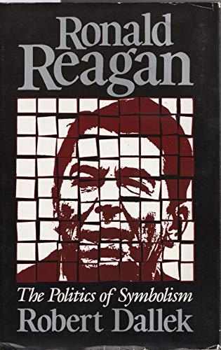 9780674779402: Ronald Reagan: The Politics of Symbolism