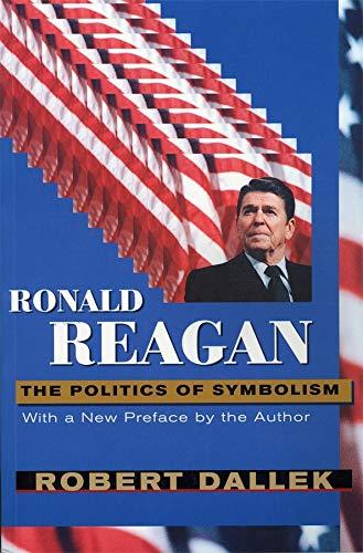 9780674779419: Ronald Reagan: The Politics of Symbolism