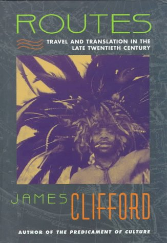9780674779600: Routes: Travel and Translation in the Late Twentieth Century