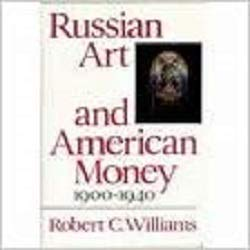 9780674781238: Russian Art and American Money, 1900-1940 (Harvard Paperbacks)
