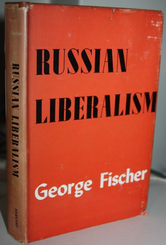 Russian Liberalism: George Fischer