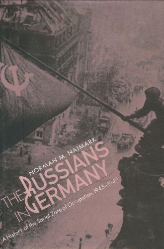 9780674784055: The Russians in Germany: A History of the Soviet Zone of Occupation, 1945-1949