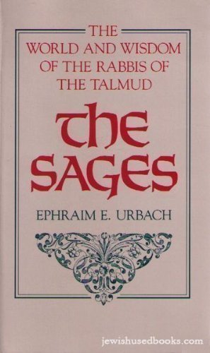 The Sages: The World and Wisdom of the Rabbi's of the Talmud