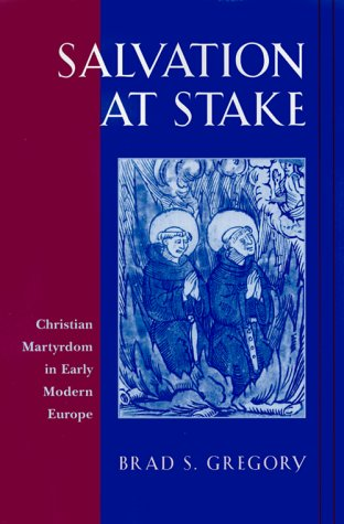 9780674785519: Salvation at Stake: Christian Martyrdom in Early Modern Europe