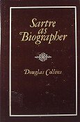 Sartre as Biographer (0674789504) by Douglas Collins