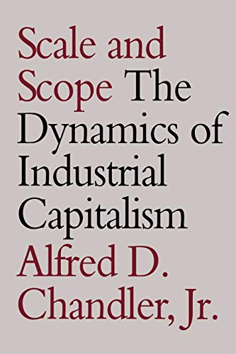 9780674789951: Scale and Scope: The Dynamics of Industrial Capitalism