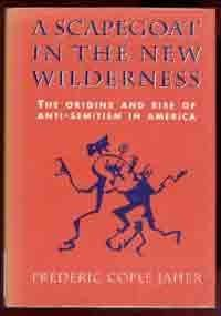 9780674790063: A Scapegoat in the New Wilderness: The Origins and Rise of Anti-Semitism in America