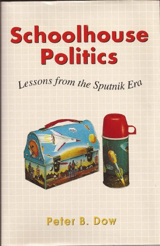 9780674792401: Schoolhouse Politics: Lessons from the Sputnik Era