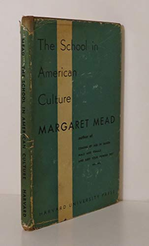 The School in American Culture; The Inglis: Mead, Margaret