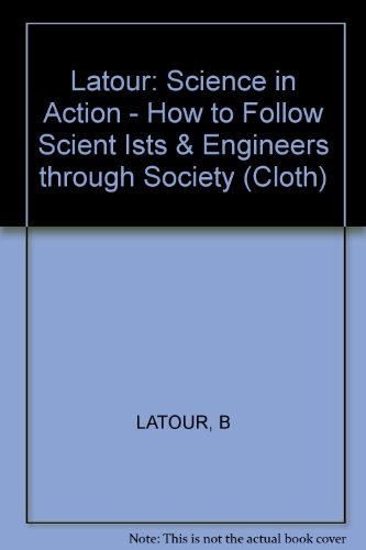 9780674792906: Science in Action : How to Follow Scientists and Engineers Through Society
