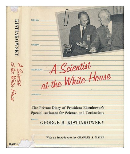 A Scientist at the White House: The Private Diary of President Eisenhower's Special Assistant for Sc