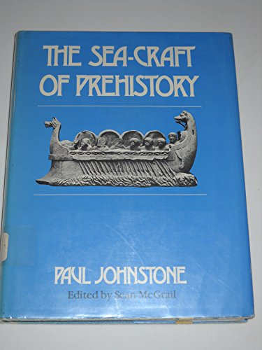 The Seacraft of Prehistory: Johnstone, Paul