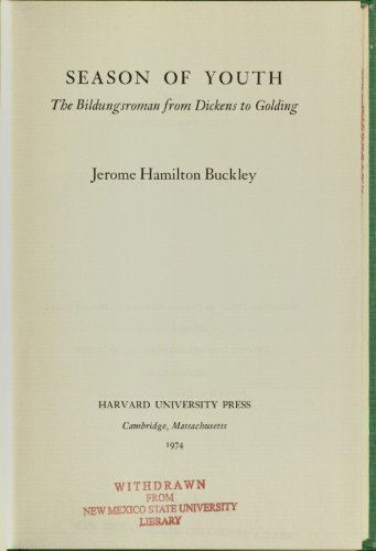 Season of Youth: The Bildungsroman from Dickens to Golding: Buckley, Jerome H.