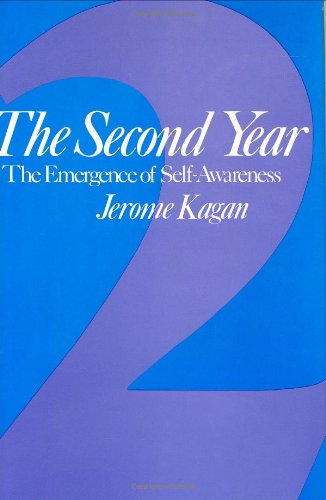 The Second Year: The Emergence of Self-Awareness: Jerome Kagan