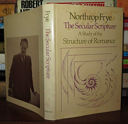 9780674796751: Secular Scripture: Study of the Structure of Romance (The Charles Eliot Norton Lectures)