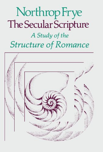9780674796768: The Secular Scripture: A Study of the Structure of Romance (The Charles Eliot Norton Lectures)