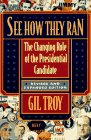 9780674796805: See How They Ran: The Changing Role of the Presidential Candidate, Revised and Explanded Edition
