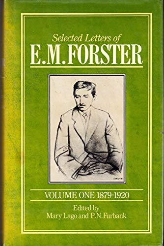 Selected Letters of E. M. Forster; Volume: Lago, Mary; Furbank,
