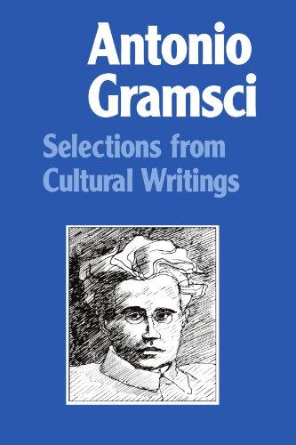 Selections from Cultural Writings: Gramsci, Antonio