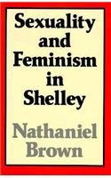 9780674802858: Sexuality and Feminism in Shelley