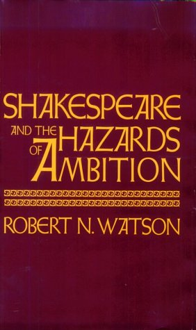 Shakespeare and the Hazards of Ambition