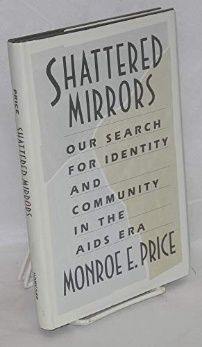 Shattered Mirrors: Our Search for Identity and Community in the AIDS Era: Price, Monroe E.