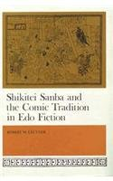 9780674806467: Shikitei Samba and the Comic Tradition in Edo Fiction (Harvard-Yenching Institute Monograph)