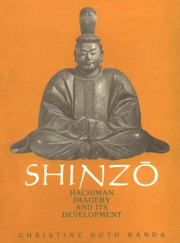 Shinzo: Hachiman Imagery and its Development (Harvard: Christine Guth Kanda