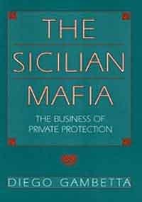 9780674807419: The Sicilian Mafia: The Business of Private Protection