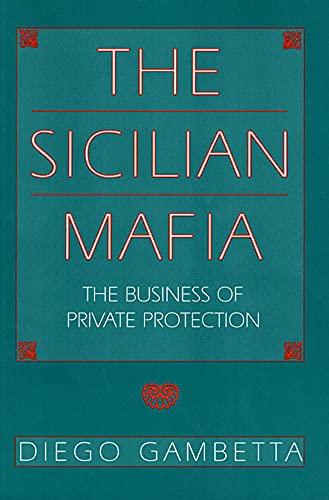 9780674807426: The Sicilian Mafia: The Business of Private Protection