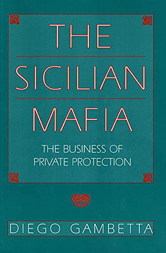 9780674807426: The Sicilian Mafia: The Business of Private Protection