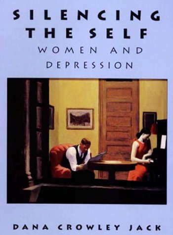 9780674808157: Silencing the Self: Women and Depression