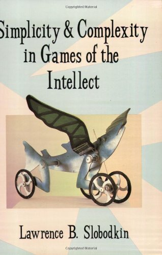 Simplicity and Complexity in Games of the Intellect: Slobodkin, Lawrence B.