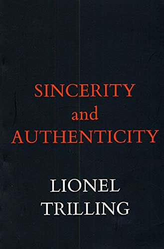 9780674808614: Sincerity and Authenticity (The Charles Eliot Norton Lectures)