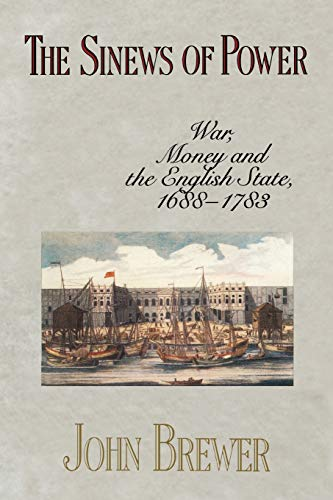 9780674809307: The Sinews of Power: War, Money and the English State, 1688-1783